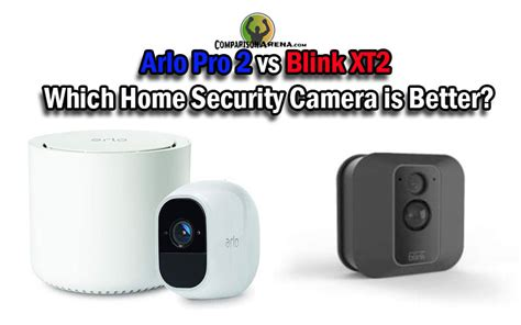 Arlo Pro 2 vs Blink XT2: Which Home Security Camera is Better?