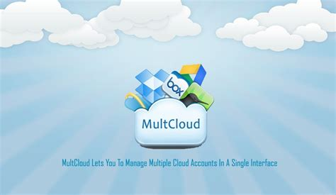 MultCloud Lets You To Manage Multiple Cloud Accounts In A