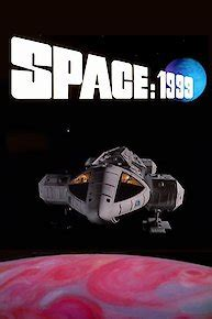 Watch Space 1999 Online - Full Episodes of Season 2 to 1