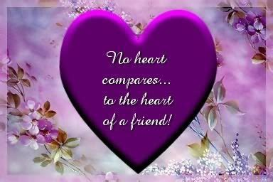 No Heart Compares To The Heart Of A Friend Pictures