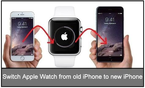 Steps to Switch Apple Watch from old iPhone to a new